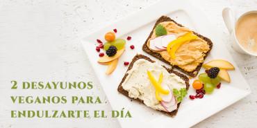 ¡2 desayunos veganos para endulzarte el día! [RECETAS]