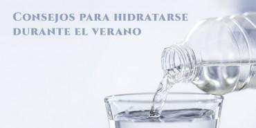 3 Consejos para hidratarse adecuadamente en verano
