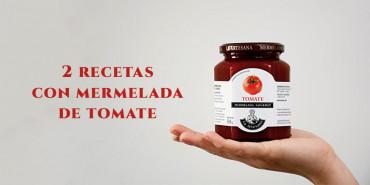 2 recetas exprés con mermelada de tomate